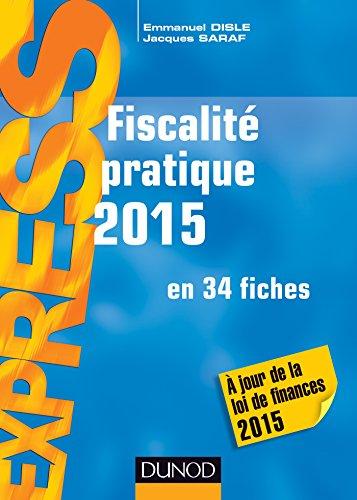 Fiscalité pratique 2015 - 20e éd. : en 34 fiches (Express)