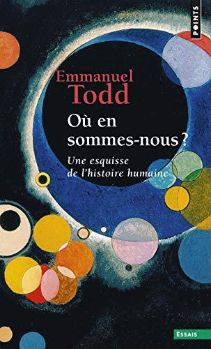 Où en sommes-nous ? Une esquisse de l'histoire humaine par Emmanuel Todd