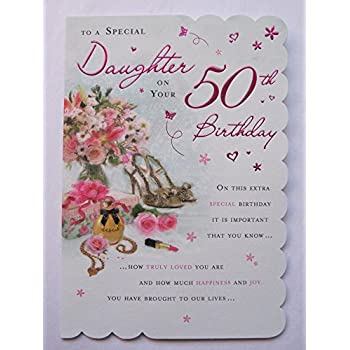 STUNNING TOP RANGE BEAUTIFULLY WORDED DAUGHTER FIFTY 50TH BIRTHDAY GREETING CARD