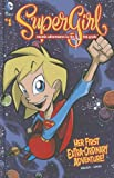 Her First Extra-Ordinary Adventure!: #1 (DC Comics: Supergirl: Cosmic Adventures in the 8th Grade)