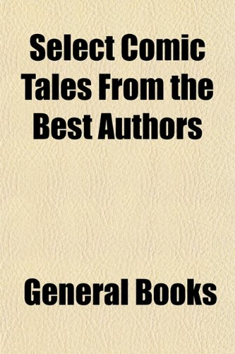 Select Comic Tales From the Best Authors