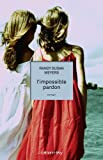 L' impossible pardon / Randy Susan Meyers | Meyers, Randy Susan. Auteur
