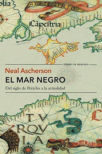El mar Negro: Del siglo de Pericles a la actualidad (Volumen independiente nº 1) por Neal Ascherson