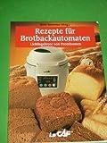 Rezepte für Brotbackautomaten Lieblingsbrote von Prominenten