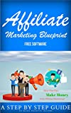 Affiliate Marketing Blueprint + FREE Software (English Edition)