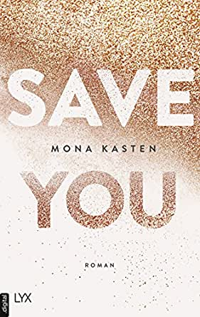 Save You (Maxton Hall Reihe 2) eBook: Kasten, Mona: Amazon.de ...