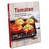 Tomaten: Genussvoll kochen mit der vielseitigen Frucht