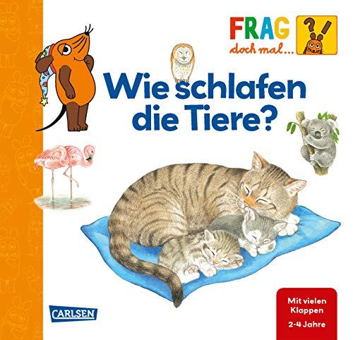 Frag doch mal ... die Maus: Wie schlafen die Tiere?: Erstes Sachwissen