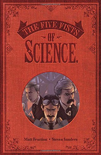 Five Fists of Science (New Edition) por Matt Fraction