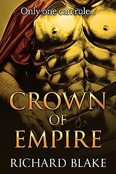 Crown of Empire (The Byzantine Saga Book 3) by [Blake, Richard]