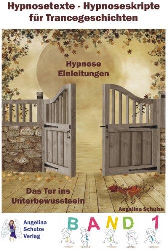 Hypnosetexte - Hypnoseskripte für Trancegeschichten - Hypnose Einleitungen