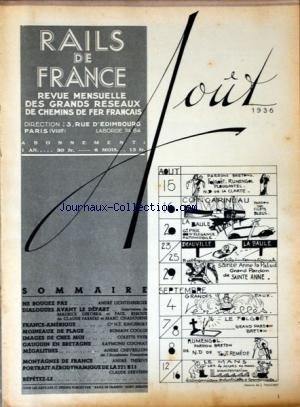 RAILS DE FRANCE [No 44] du 01/08/1936 - REVUE DES GRANDS RESEAUX DES CHEMINS DE FER FRANCAIS NE BOUGEZ PAS PAR LICHTENBERGER - DIALOGUES AVANT LE DEPART PA DEKOBRA - REBOUX - FARRERE ET CHADOURNE - FRANCE-AMERIQUE PAR KINGSBURY - MOINEAUX DE PLAGE PAR COOLUS - IMAGES DE CHEZ MOI PAR YVER - GAUGUIN EN BRETAGNE PAR COGNIAT - MEGALITHES PAR CHEVRILLON - MONTAGNES DE FRANCE PAR THERIVE - AERODYNAMIQUE DE LA 221 B11 PAR DERVENN