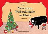 Meine ersten Weihnachtslieder am Klavier: Für Anfänger