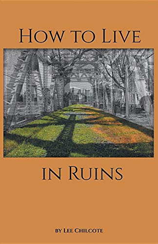How to Live in Ruins por Lee Chilcote
