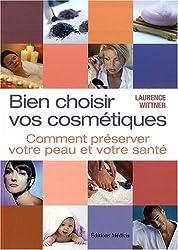 Bien choisir vos cosmétiques : comment préserver sa peau et sa santé