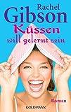 Küssen will gelernt sein: Roman