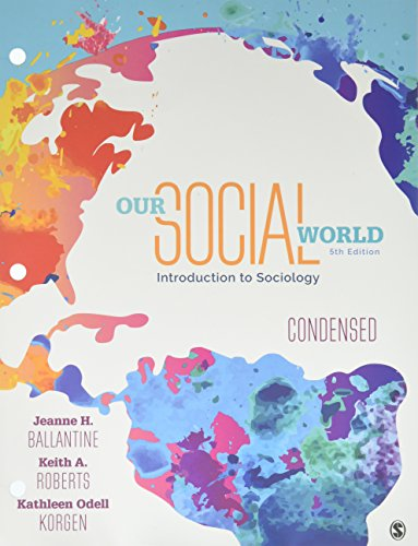 Our Social World: Condensed: An Introduction to Sociology