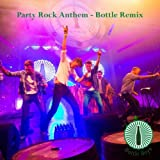 Party Rock Anthem (Bottle Remix)
