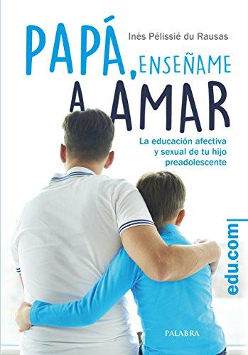 Papá, enséñame a amar (Edu.com) por Inès Pélissié du Rausas