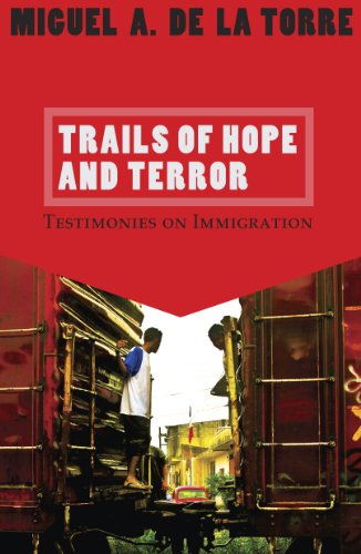 Trails of Hope and Terror: Testimonies on Immigration (English Edition)