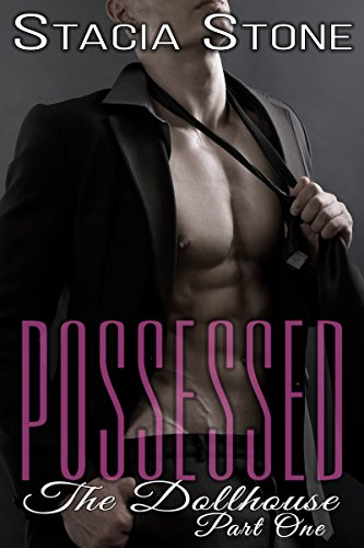 Possessed: The Dollhouse, Part One by [Stone, Stacia]