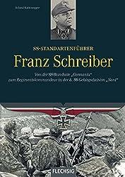 """SS-Standartenführer Franz Schreiber: Von der SS-Standarte """"Germania"""" zum Regimentskommandeur in der 6. SS-Gebirgsdivision """"Nord"""" (Ritterkreuzträger)"""