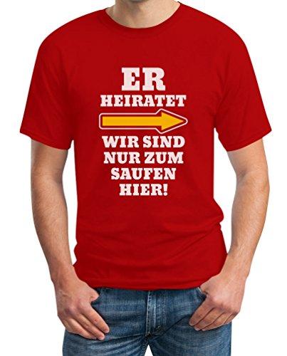 JGA Shirt - Rechts, Er Heiratet, Wir Sind Nur Zum Saufen Hier! T-Shirt Rot
