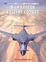 B-1B Lancer Units in Combat (Combat Aircraft): Written by Thomas Withington, 2006 Edition, Publisher: Osprey Publishing [Paperback]