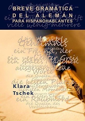 Breve Gramática del Alemán para Hispanohablantes por Klara Tschek