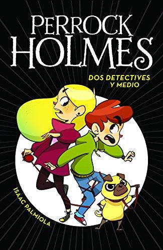 Dos Detectives Y Medio. Perrock Holmes 1