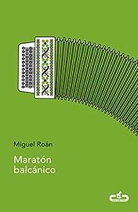 Maratón balcánico par Miguel Roán