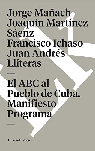 El ABC al Pueblo de Cuba. Manifiesto-Programa por Jorge Mañach