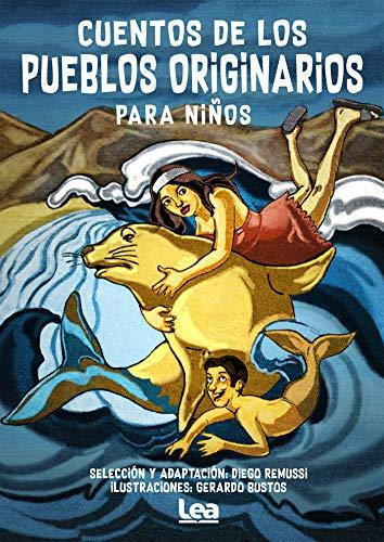 Cuentos de los pueblos originarios para niños (La brújula y la veleta) por Diego Remussi