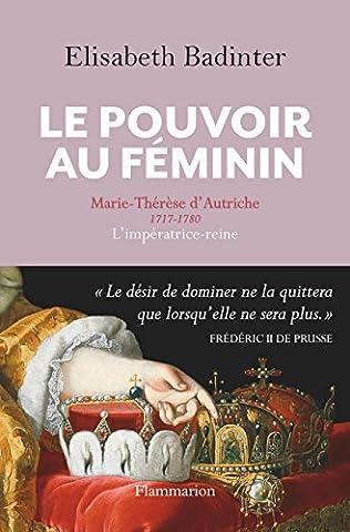 Marie Therese De France - Le pouvoir au