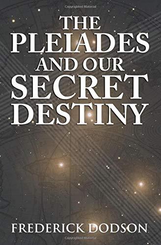 The Pleiades and Our Secret Destiny por Frederick Dodson