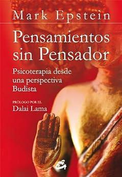 Pensamientos sin pensador: Psicoterapia desde una perspectiva Budista (Budismo) de [Epstein, Mark]