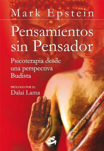 Pensamientos sin pensador: Psicoterapia desde una perspectiva Budista (Budismo) por Mark Epstein