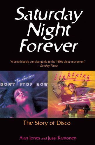 Saturday Night Forever: The Story of Disco (English Edition) -