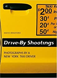 Drive-By Shootings. Photographs by a New York Taxi Driver