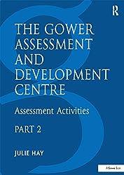 The Gower Assessment and Development Centre: Assessment Activities