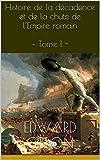 Histoire de la décadence et de la chute de l'Empire romain – Tome 1 -