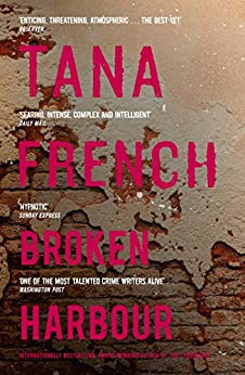 Broken Harbour: Dublin Murder Squad:  4.  Winner of the LA Times Book Prize for Best Mystery/Thriller and the Irish Book Award for Crime Fiction Book of the Year (Dublin Murder Squad series) by [French, Tana]