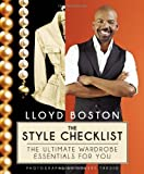 The Style Checklist: The Ultimate Wardrobe Essentials for You by Lloyd Boston (2010-09-07)