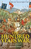 Image de A Brief History of the Hundred Years War: The English in France, 1337-1453 (Brief Histories) (English Edition)