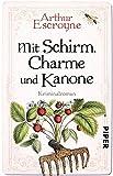Mit Schirm, Charme und Kanone: Kriminalroman (Arthur-Escroyne-Reihe, Band 4)