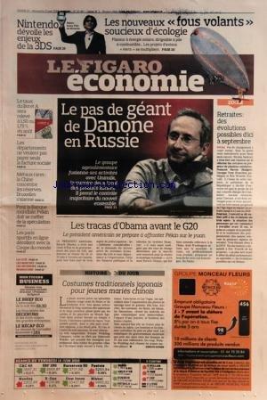 FIGARO ECONOMIE (LE) [No 20491] du 19/06/2010 - NINTENDO DEVOILE LES ENJEUX DE LA 3DS -LES NOUVEAUX FOUS VOLANTS ET L'ECOLOGIE -LE PAS DE GEANT DE DANONE EN RUSSIE -RETRAITES / DES EVOLUTIONS POSSIBLES D'ICI A SEPTEMBRE -LES TRACAS D'OBAMA AVANT LE G20 -COSTUMES TRADITIONNELS JAPONAIS POUR JEUNES MARIES CHINOIS -LES PARIS SPORTIFS EN LIGNE -POUR LA BANQUE MONDIALE PEKIN DOIT SE MEFIER DE LA SPECULATION -METAUX RARES / LA CHINE CONCENTRE LES RESERVES - BRUXELLES S'ALARME -LE TAUX DU LIVRET A RE