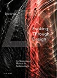 Evoking Through Design - Contemporary Moods in Architecture Ad (Architectural Design)