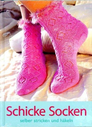 Schicke Socken selber stricken und häkeln (Schicke Strickmuster)