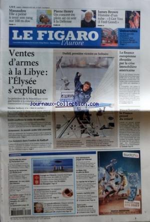 FIGARO (LE) [No 19597] du 04/08/2007 - MANAUDOU - ELLE A PEINE A TENIR SON RANG SUR 100 M DOS - PIERRE HENRY - UN CONCERT EN PLEIN AIR CE SOIR A LA DEFENSE - JAMES BROWN - HISTOIRE D'UN TUBE I GOT YOU I FEEL GOOD - UNIVERSITES - AU HIT-PARADE MONDIAL LA FRANCE FAIT TOUJOURS FIGURE DE MAUVAIS ELEVE - VENTES D'ARMES A LA LIBYE - L'ELYSEE S+¡EXPLIQUE - NICOLAS SARKOZY N'A RIEN A CACHER - EADS CONFIRME LA VENTE DE MISSILES - ARMEMENT - LE MONDE ARABE TRES CONVOITE - CES HOMMES DANS L'OMBRE DE KADHA