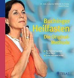 Buchinger-Heilfasten: Die Original-Methode   Das Fastenprogramm für zu Hause   Essen nach dem Fasten
